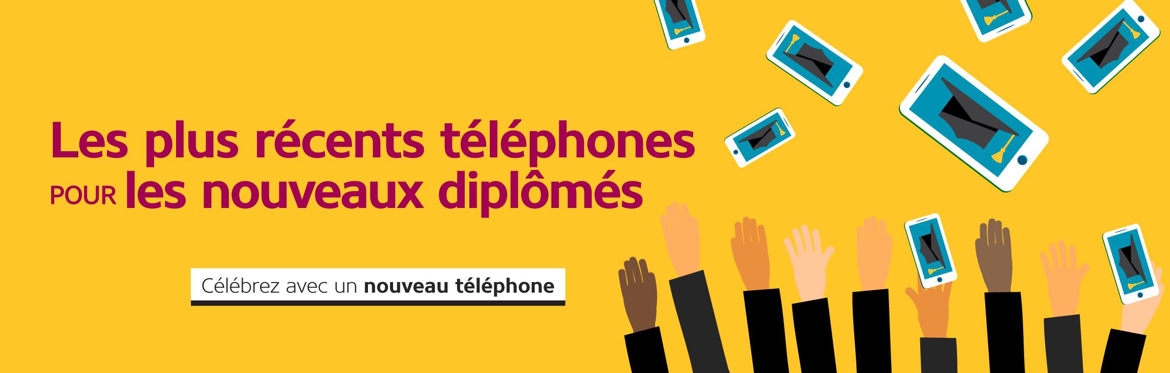 Les plus récents téléphones pour les nouveaux diplômés