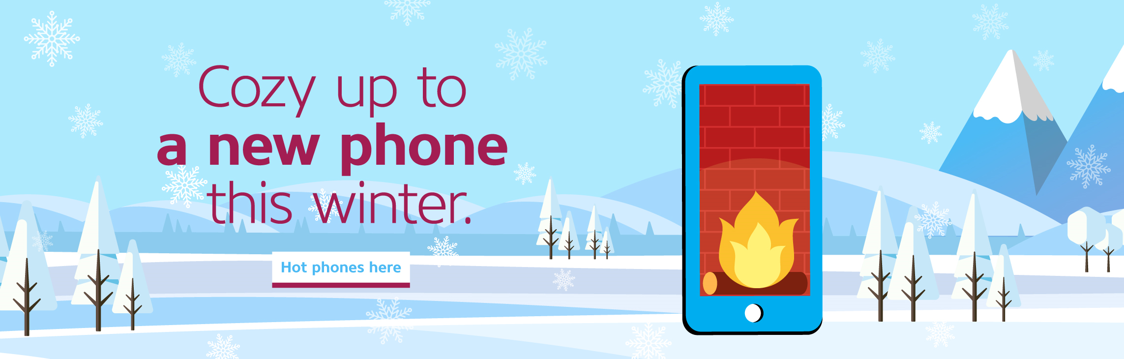 Cozy up to a new phone this winter.