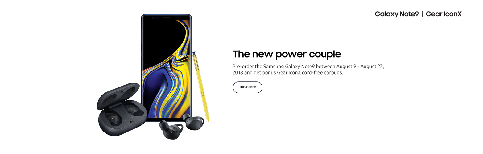 Pre-order the Samsung Galaxy Note9 between aug9-aug 23, 2018 and get bonus Gear IconX cord-free earb