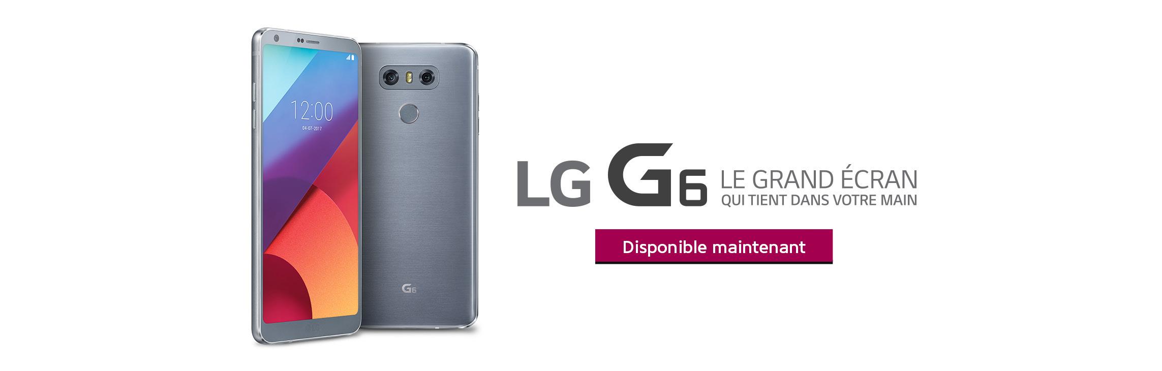 LG G6 - Le grand écran qui se tient dans une main. Maintenant disponible!