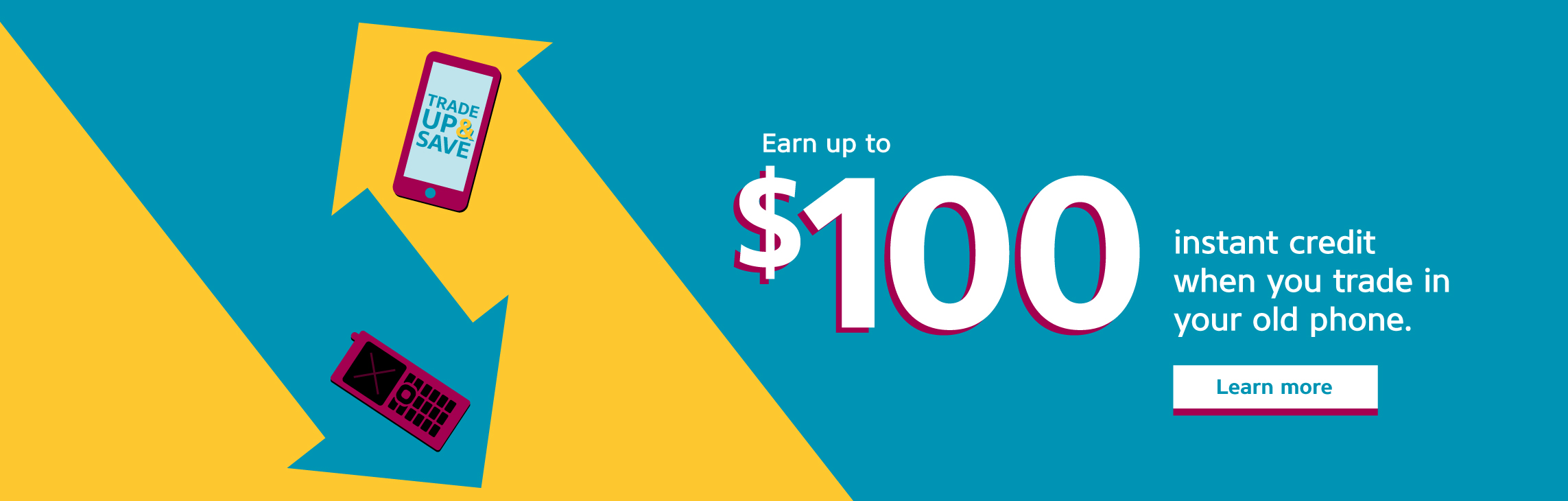 Earn up to $100 instant credit when you trade in your old phone.
