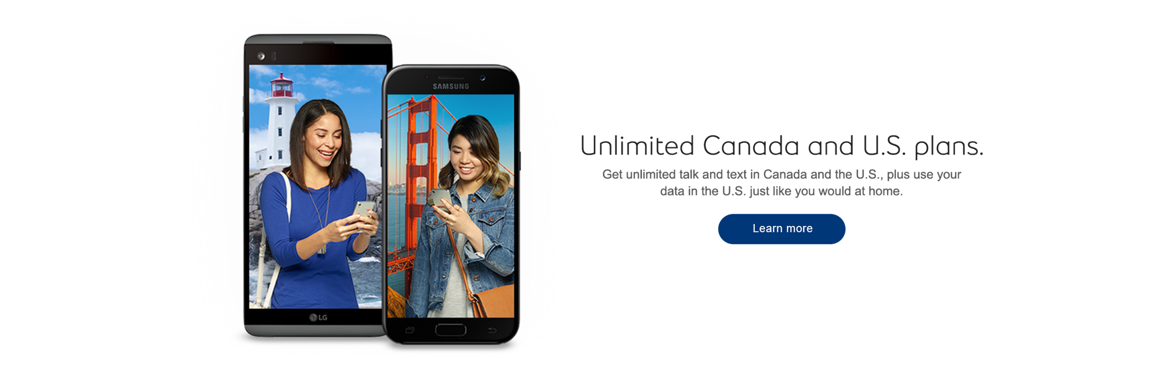 Unlimited Canada and US plans.