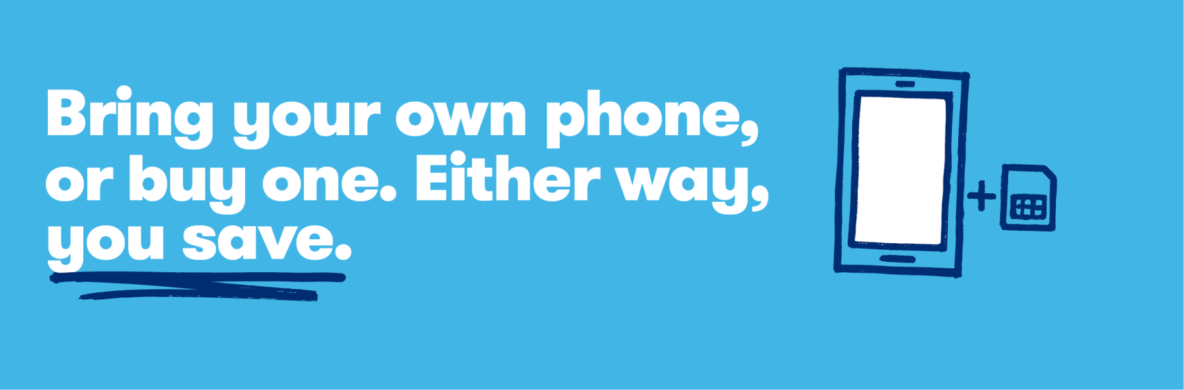 Bring your phone, buy your phone, save.
