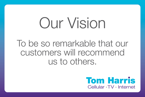 Our Vision - To be so remarkable that our customers will recommend us to others
