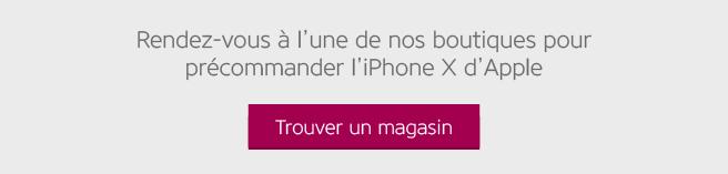 Rendez-vous à l'une de nos boutiques pour précommander l'iPhone X d'Apple