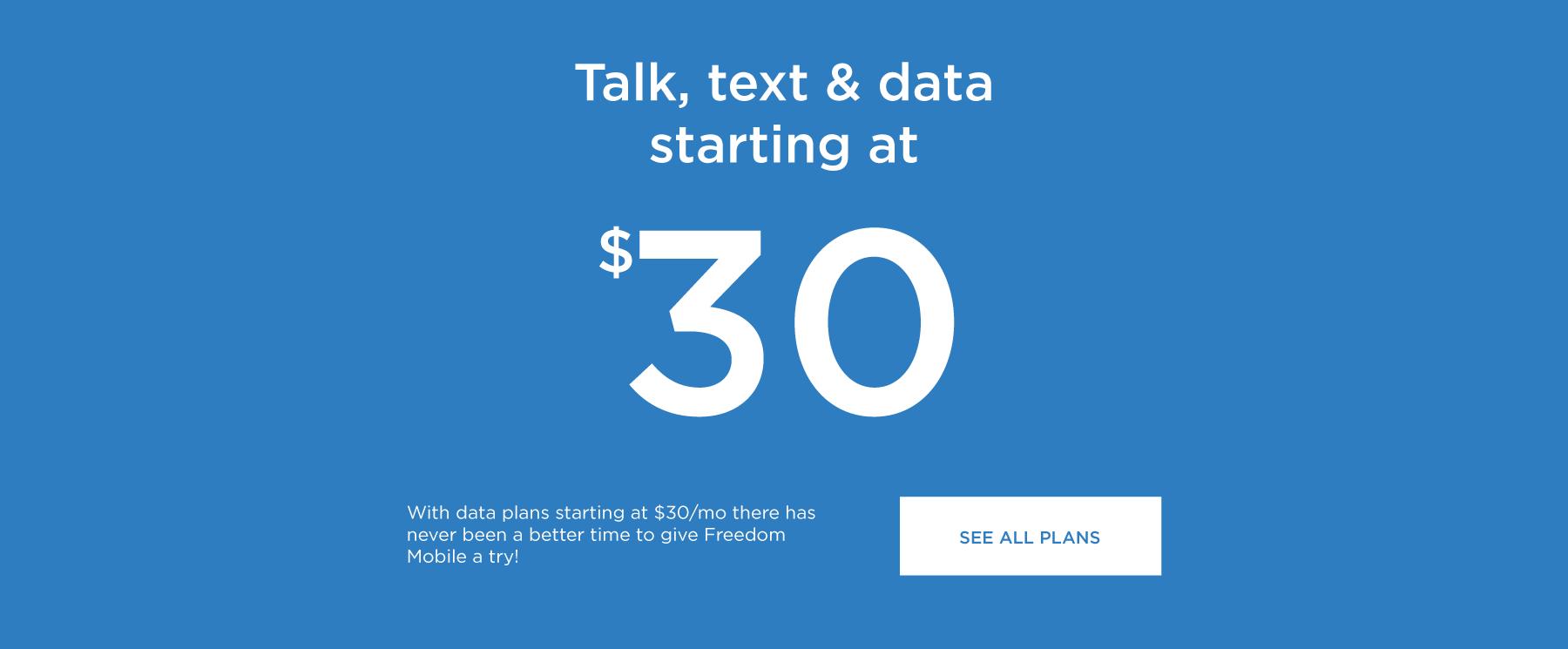 Talk, text & data starting at $30