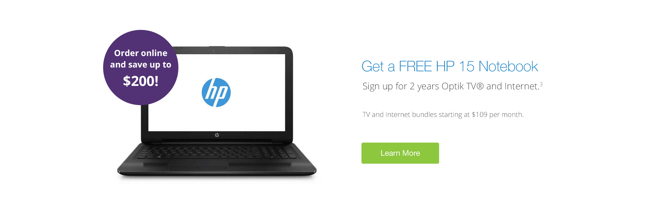 Get a FREE HP 15 Notebook.