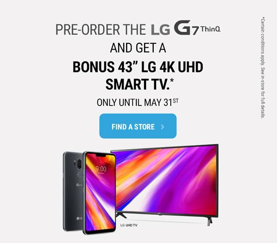 "Pre order LG G7 and get a bonus LG 43"" HD TV"
