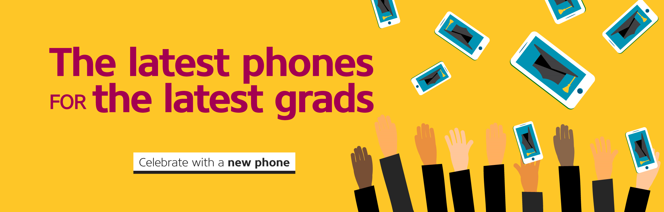 The latest phones for the latest grads