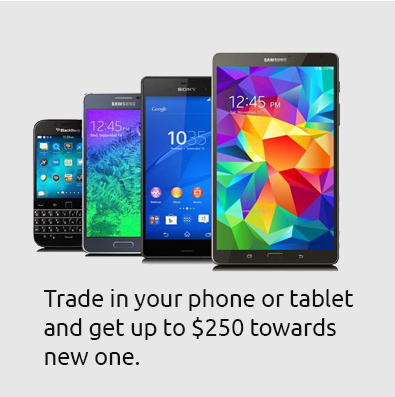 Trade-in your phone or table and get up to $250 towards a new one